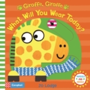 Giraffe, Giraffe What Will You Wear Today? - Book