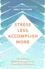Stress Less, Accomplish More : The 15-Minute Meditation Programme for Extraordinary Performance - Book
