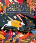 One Day in Wonderland : A Celebration of Lewis Carroll's Alice - Book