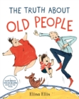 The Truth About Old People - Book