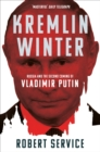 Kremlin Winter : Russia and the Second Coming of Vladimir Putin - Book