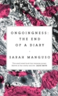 Ongoingness : the End of a Diary - Book