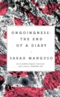 Ongoingness : the End of a Diary - eBook