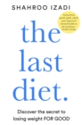 The Last Diet : Discover the secret to losing weight - for good - eBook