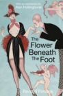 The Flower Beneath the Foot : Being a Record of the Early Life of St. Laura de Nazianzi - Book