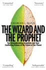 The Wizard and the Prophet : Two Groundbreaking Scientists and Their Conflicting Visions of the Future of Our Planet - eBook