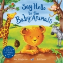 Say Hello to the Baby Animals - Book