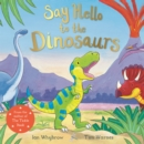 Say Hello to the Dinosaurs - Book