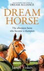 Dream Horse : The Incredible True Story of Dream Alliance - the Allotment Horse who Became a Champion - Book