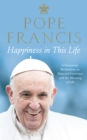 Happiness in This Life : A Passionate Meditation on Material Existence and the Meaning of Life - Book