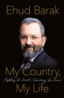 My Country, My Life : Fighting for Israel, Searching for Peace - Book