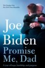Promise Me, Dad : The heartbreaking story of Joe Biden's most difficult year - eBook