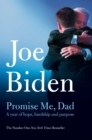Promise Me, Dad : The heartbreaking story of Joe Biden's most difficult year - Book