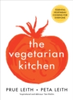 The Vegetarian Kitchen : Essential Vegetarian Cooking for Everyone - eBook