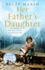Her Father's Daughter : Two families.  One Man's Secrets.  A moving true story. - eBook
