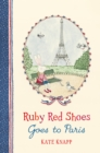 Ruby Red Shoes Goes To Paris - Book