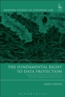 The Fundamental Right to Data Protection : Normative Value in the Context of Counter-Terrorism Surveillance - eBook