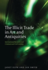 The Illicit Trade in Art and Antiquities : International Recovery and Criminal and Civil Liability - eBook