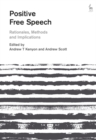 Positive Free Speech : Rationales, Methods and Implications - eBook