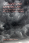 Ideology and Criminal Law : Fascist, National Socialist and Authoritarian Regimes - eBook