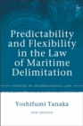 Predictability and Flexibility in the Law of Maritime Delimitation - eBook