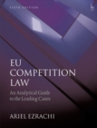 EU Competition Law : An Analytical Guide to the Leading Cases - Book