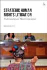 Strategic Human Rights Litigation : Understanding and Maximising Impact - eBook