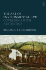 The Art of Environmental Law : Governing with Aesthetics - Book