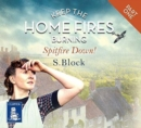 Keep the Home Fires Burning : Spitfire Down! Part 1 - Book