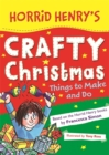 Horrid Henry's Crafty Christmas : Things to Make and Do - Book