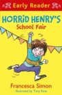 Horrid Henry Early Reader: Horrid Henry's School Fair - Book