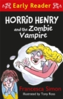 Horrid Henry Early Reader: Horrid Henry and the Zombie Vampire - Book