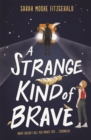 A Strange Kind of Brave - Book