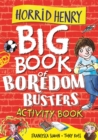 Horrid Henry: Big Book of Boredom Busters : Activity Book - Book