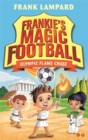Frankie's Magic Football: Olympic Flame Chase : Book 16 - Book