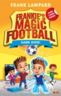 Frankie's Magic Football: Game Over! : Book 20 - Book