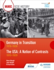 WJEC GCSE History Germany in Transition, 1919-1939 and the USA: A Nation of Contrasts, 1910-1929 - eBook