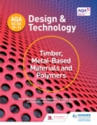 AQA GCSE (9-1) Design and Technology : Timber, Metal-Based Materials and Polymers - eBook