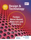 AQA GCSE (9-1) Design and Technology: Timber, Metal-Based Materials and Polymers - eBook