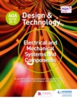 AQA GCSE (9-1) Design and Technology : Electrical and Mechanical Systems and Components - eBook