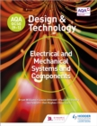 AQA GCSE (9-1) Design and Technology: Electrical and Mechanical Systems and Components - eBook