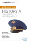 My Revision Notes: OCR GCSE (9-1) History A: Explaining the Modern World - Book
