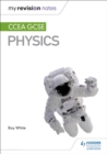 My Revision Notes: CCEA GCSE Physics - Book