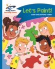 Reading Planet - Let's Paint! - Blue: Comet Street Kids - Book