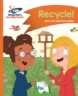 Reading Planet - Recycle! - Orange: Comet Street Kids ePub - eBook