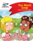 Reading Planet - Too Much Soap! - Red B : Comet Street Kids - eBook