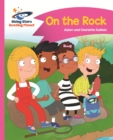 Reading Planet - On the Rock - Pink B: Comet Street Kids ePub - eBook