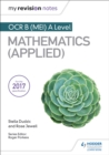 My Revision Notes: OCR B (MEI) A Level Mathematics (Applied) - Book