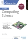 How to Pass National 5 Computing Science: Second Edition - Book