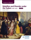 Access to History: Rebellion and Disorder under the Tudors, 1485-1603 for Edexcel - eBook